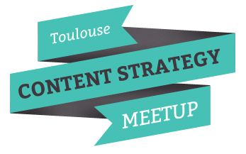 Toulouse Content strategy Meetup n°4