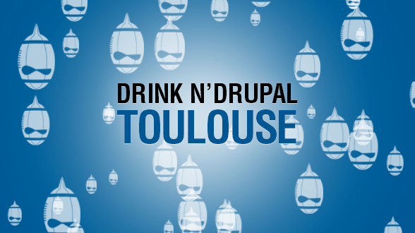 Drink and Drupal Toulouse