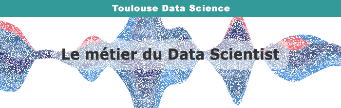 Toulouse Data Science : le métier du Data Scientist