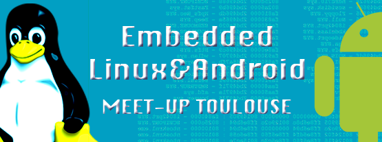 Embedded Linux&Android Meet-Up