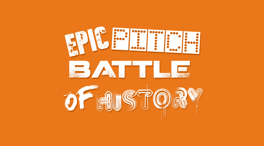 Epic Pitch Battle Of History